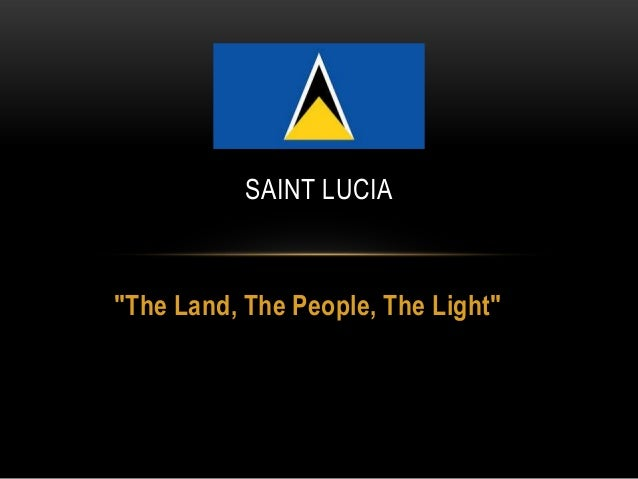 """SAINT LUCIA  """"The Land, The People, The Light"""""""