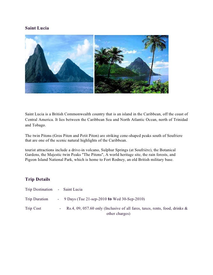 Saint Lucia     Saint Lucia is a British Commonwealth country that is an island in the Caribbean, off the coast of Central...