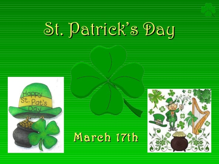 St. Patrick's Day March 17th