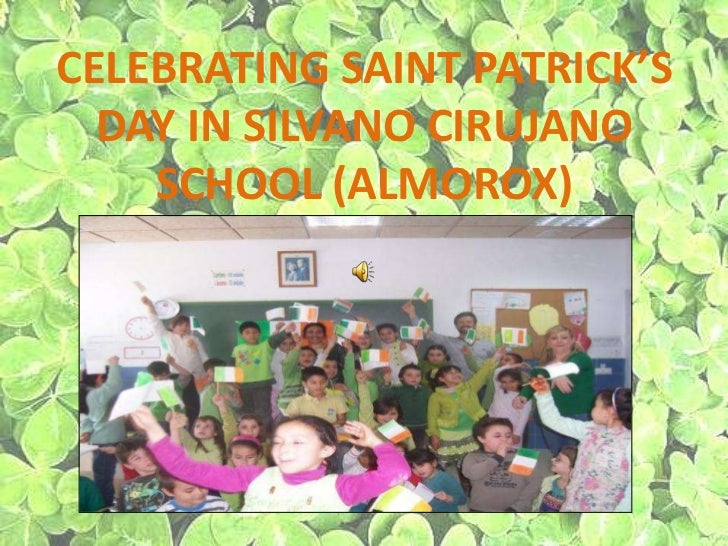CELEBRATING SAINT PATRICK'S DAY IN SILVANO CIRUJANO  SCHOOL (ALMOROX)<br />