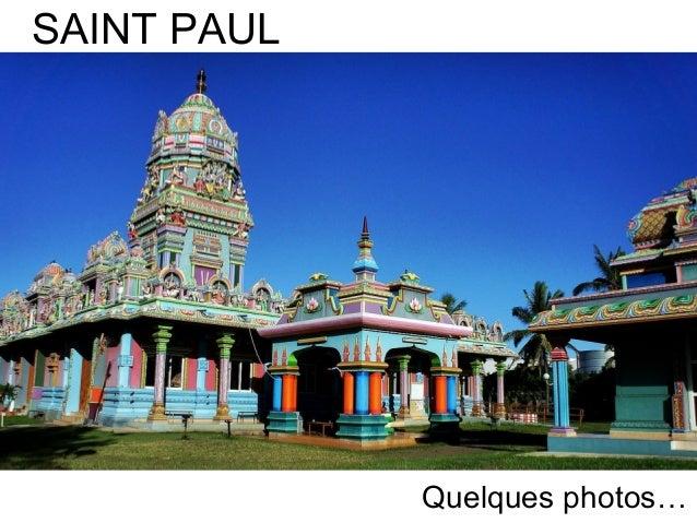 SAINT PAUL Quelques photos…