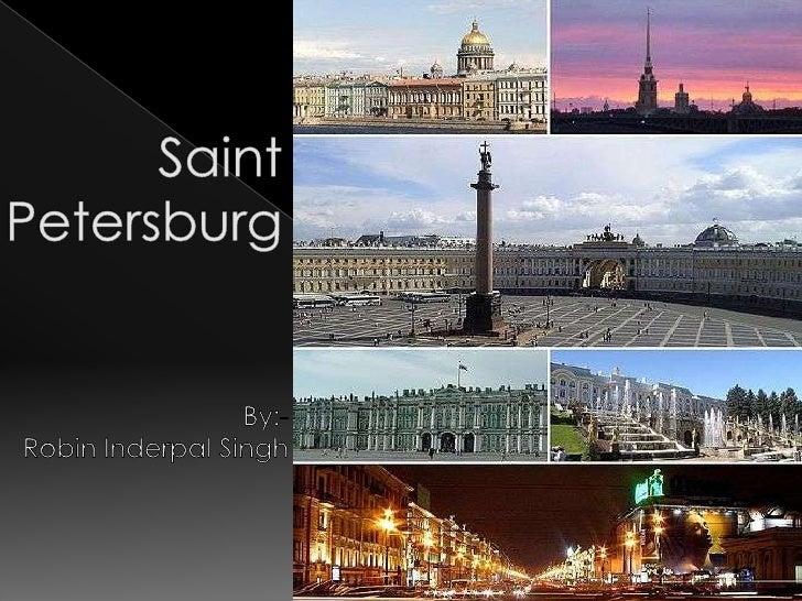 SaintPetersburg<br />By:-<br />Robin Inderpal Singh<br />