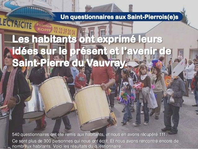 Un questionnaires aux Saint-Pierrois(e)s  540 questionnaires ont été remis aux habitants, et nous en avons récupéré 111. C...