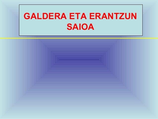 GALDERA ETA ERANTZUN SAIOA