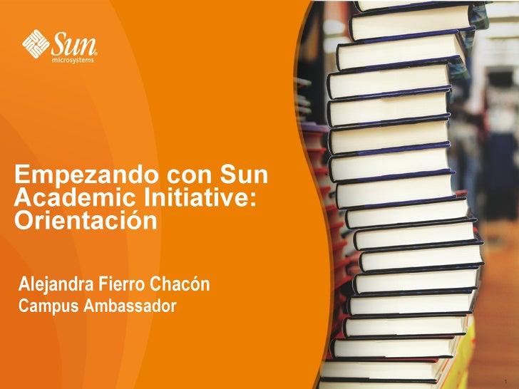 Alejandra Fierro Chacón Campus  Ambassador Empezando con Sun  Academic   Initi ative: Orientación