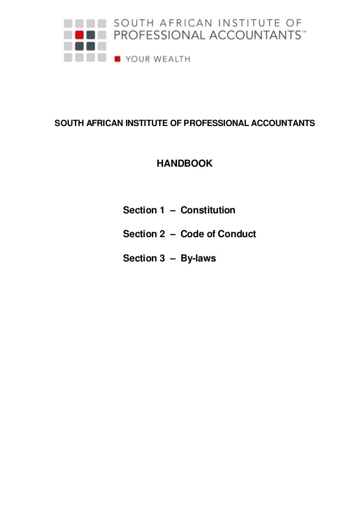 SOUTH AFRICAN INSTITUTE OF PROFESSIONAL ACCOUNTANTS                    HANDBOOK             Section 1 – Constitution      ...