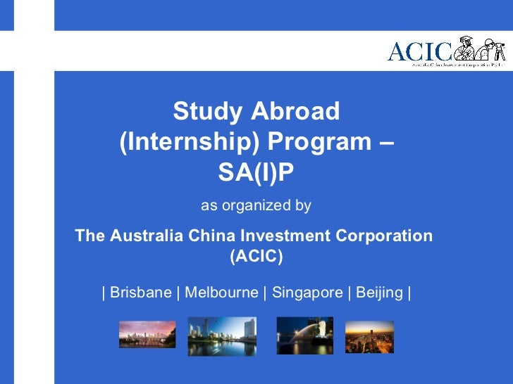 Study Abroad (Internship) Program – SA(I)P as organized by The Australia China Investment Corporation  (ACIC) | Brisbane |...