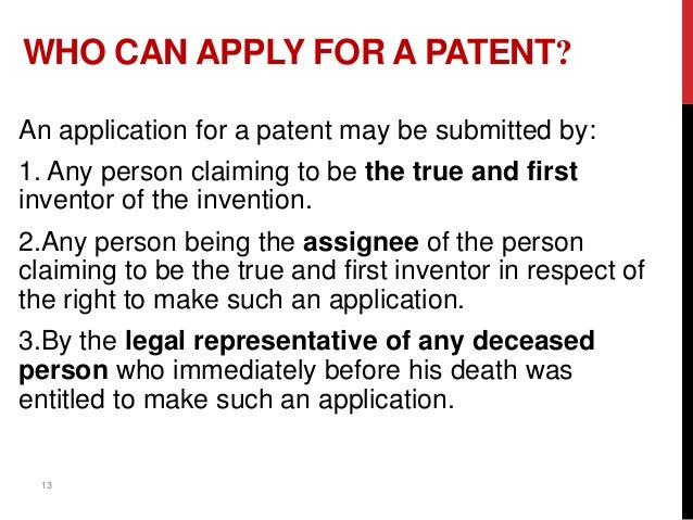 13 WHO CAN APPLY FOR A PATENT