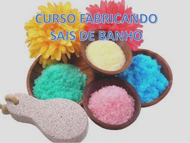 OS SAIS DE BANHO FORAM PROJETADOS PARA  SER ADICIONADOS AO BANHO, CUJO OBJETIVO  ERA MELHORAR A EXPERIÊNCIA DE BANHAR-SE, ...