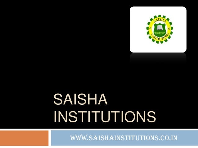 SAISHA INSTITUTIONS www.saishainstitutions.co.in