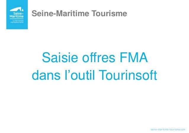 Saisie offres FMA dans l'outil Tourinsoft Seine-Maritime Tourisme