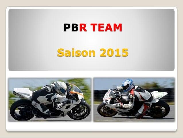PBR TEAM  Saison 2015