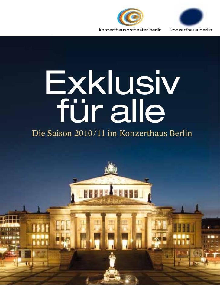 Exklusiv    für alleDie Saison 2010/11 im Konzerthaus Berlin