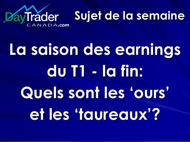 Sujet de la semaine La saison des earnings du T1 - la fin: Quels sont les 'ours' et les 'taureaux'?