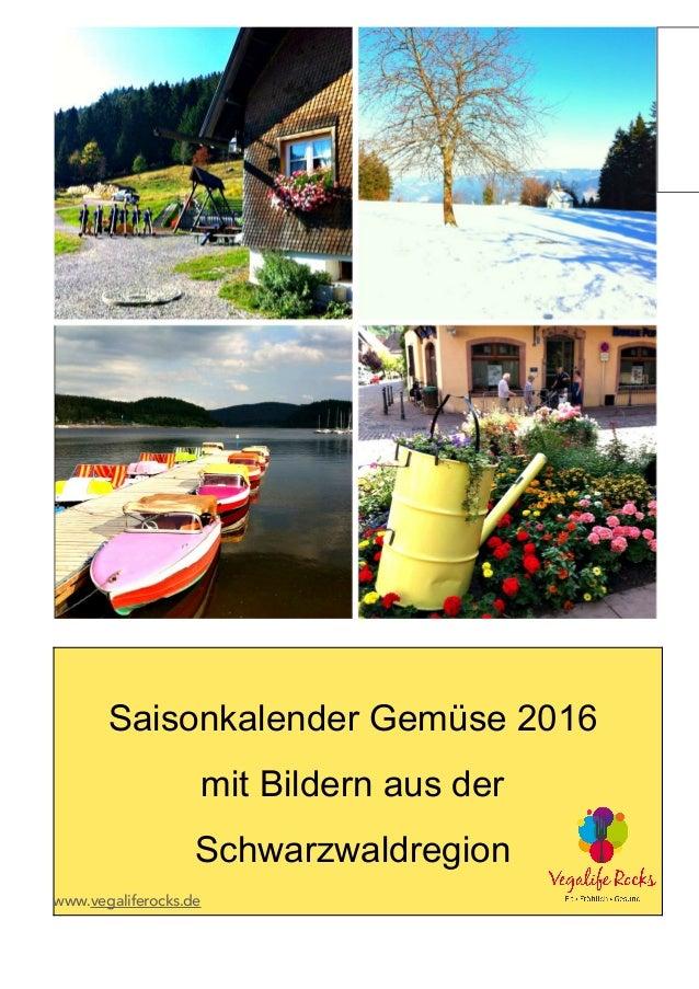 Saisonkalender Gemüse 2016 mit Bildern aus der Schwarzwaldregion www.vegaliferocks.de