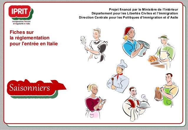 Fiches sur la réglementation pour l'entrée en Italie Projet financé par le Ministère de l'Intérieur Département pour les L...