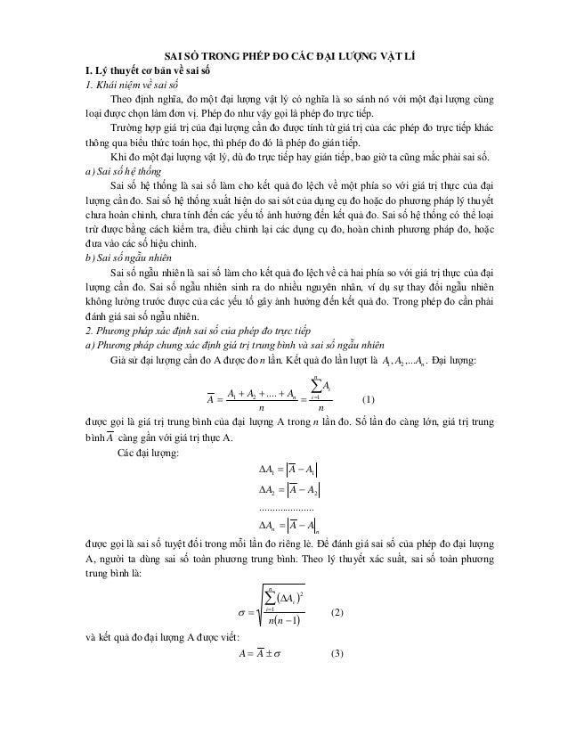 SAI SỐ TRONG PHÉP ĐO CÁC ĐẠI LƯỢNG VẬT LÍ I. Lý thuyết cơ bản về sai số 1. Khái niệm về sai số Theo định nghĩa, đo một đại...