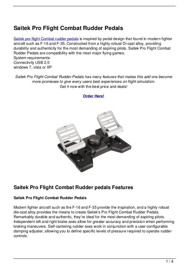 Saitek Pro Flight Combat Rudder PedalsSaitek pro flight Combat rudder pedals is inspired by pedal design that found in mod...