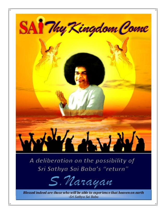Blessed indeed are those who will be able to experience that heaven on earth -Sri Sathya Sai Baba