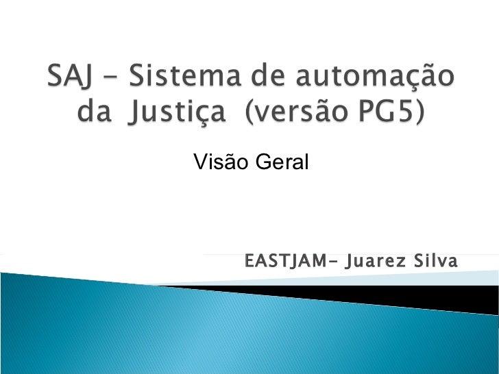 EASTJAM- Juarez Silva Visão Geral