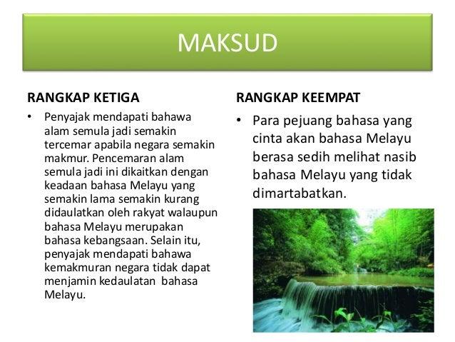 MAKSUD RANGKAP KELIMA • Penyajak meluahkan kekesalannya apabila bahasa Melayu yang semakin diketepikan terus dipinggirkan ...