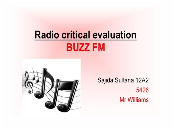 Radio critical evaluationBUZZ FM<br />Sajida Sultana 12A2 <br />5426<br />Mr Williams<br />