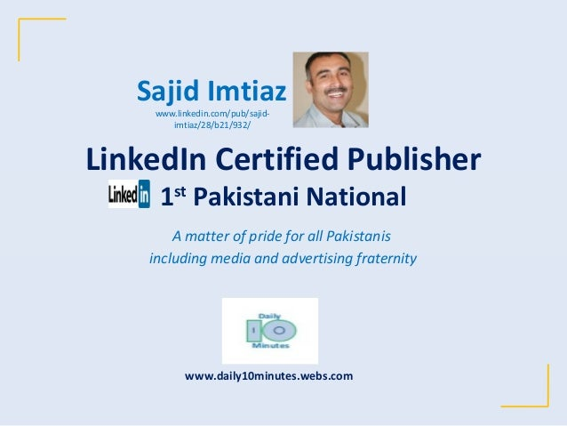 LinkedIn Certified Publisher 1st Pakistani National A matter of pride for all Pakistanis including media and advertising f...