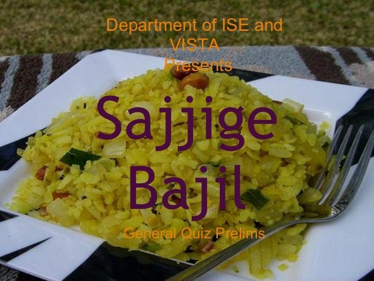 Department of ISE and       VISTA      PresentsSajjige Bajil  General Quiz Prelims
