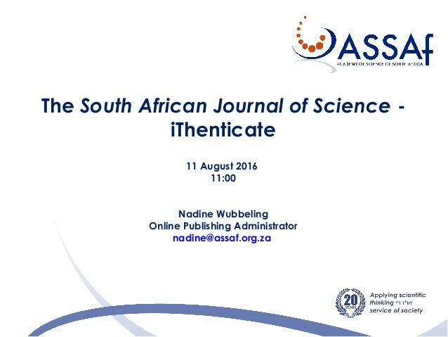 The South African Journal of Science - iThenticate 11 August 2016 11:00 Nadine Wubbeling Online Publishing Administrator n...