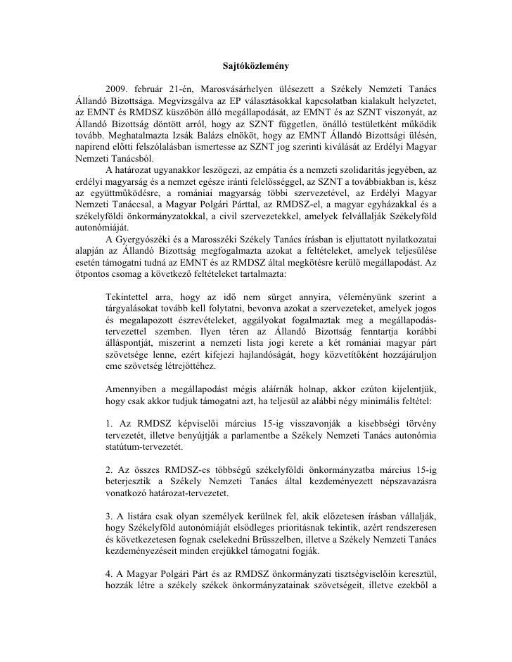 Sajtóközlemény          2009. február 21-én, Marosvásárhelyen ülésezett a Székely Nemzeti Tanács Állandó Bizottsága. Megvi...