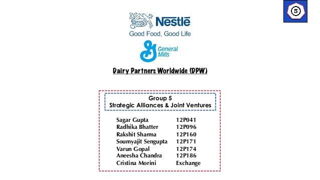 Dairy Partners Worldwide (DPW)  Group 5 Strategic Alliances & Joint Ventures Sagar Gupta Radhika Bhatter Rakshit Sharma So...