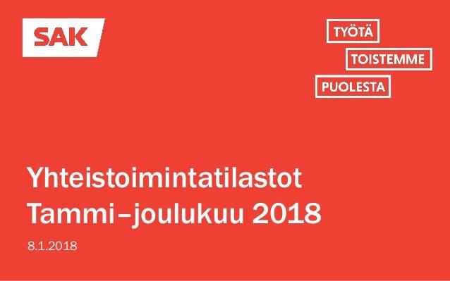 Yhteistoimintatilastot Tammi–joulukuu 2018 8.1.2018