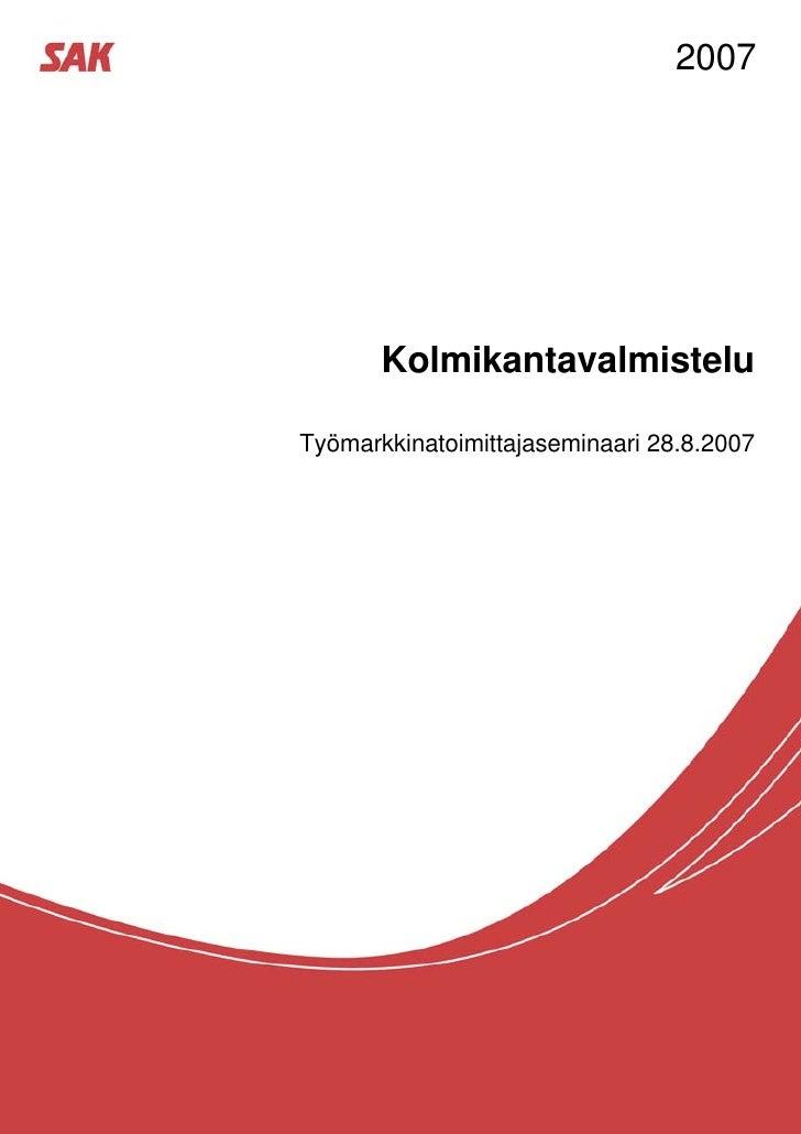 2007       KolmikantavalmisteluTyömarkkinatoimittajaseminaari 28.8.2007