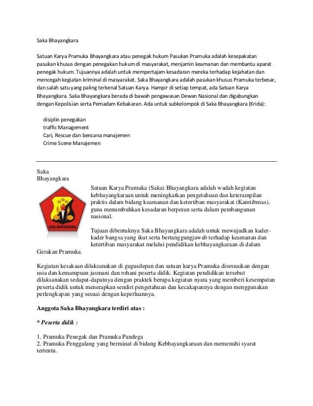 Saka BhayangkaraSatuan Karya Pramuka Bhayangkara atau penegak hukum Pasukan Pramuka adalah kesepakatanpasukan khusus denga...