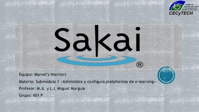 Equipo: Marvel's Warriors Materia: Submódulo 1 «Administra y configura plataformas de e-learning» Profesor: M.A. y L.I. Mi...