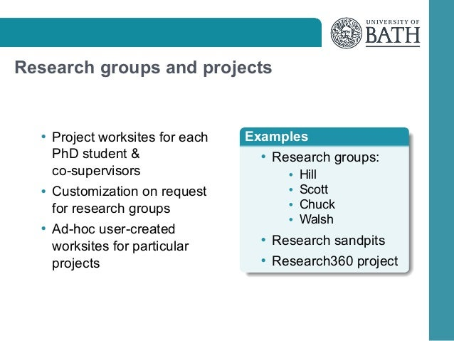 Research groups and projects  • Project worksites for each  PhD student  co-supervisors • Customization on request  for re...