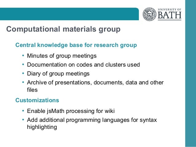 Computational materials group Central knowledge base for research group • Minutes of group meetings • Documentation on cod...