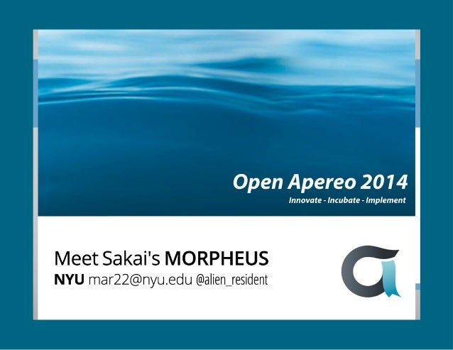 Sakai, Meet MORPHEUS Mobile Optimized Responsive Portal for Higher Education Using Sass
