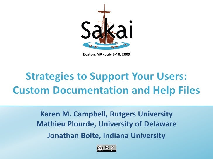 Strategies to Support Your Users: Custom Documentation and Help Files Karen M. Campbell, Rutgers University Mathieu Plourd...