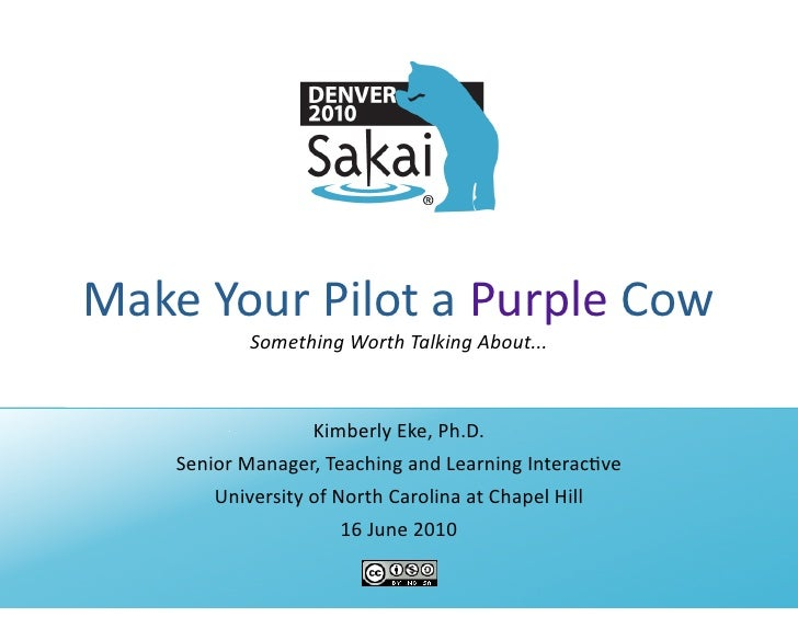 Make  Your  Pilot  a  Purple  Cow                 Something  Worth  Talking  About...                     ...