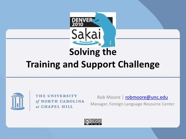 Solving the Training and Support Challenge<br />Rob Moore | robmoore@unc.edu<br />Manager, Foreign Language Resource Cente...