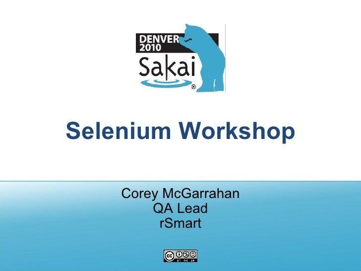 Selenium Workshop Corey McGarrahan QA Lead rSmart