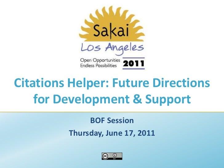 Citations Helper: Future Directions for Development & Support<br />BOF Session<br />Thursday, June 17, 2011<br />