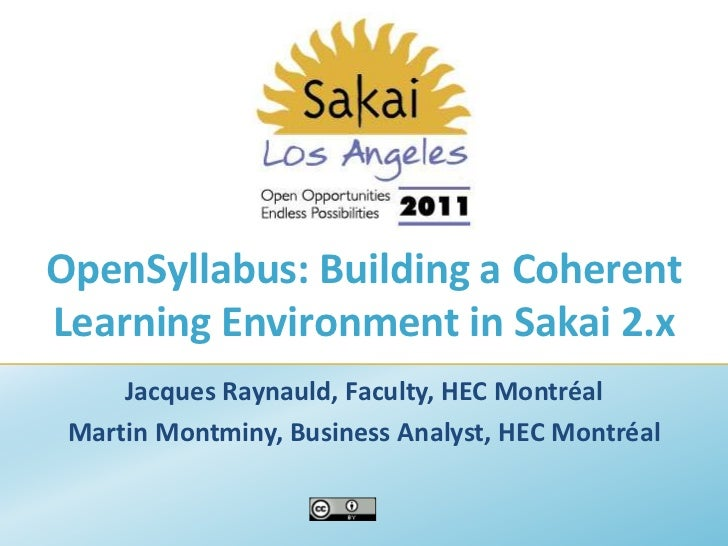 OpenSyllabus: Building a Coherent Learning Environment in Sakai 2.x  <br />Jacques Raynauld, Faculty, HEC Montréal<br />Ma...
