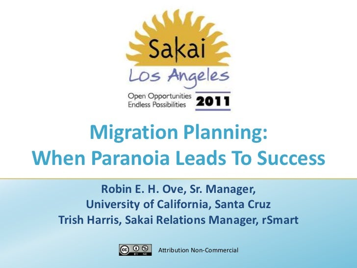 Migration Planning: When Paranoia Leads To Success<br />Robin E. H. Ove, Sr. Manager, <br />University of California, Sant...