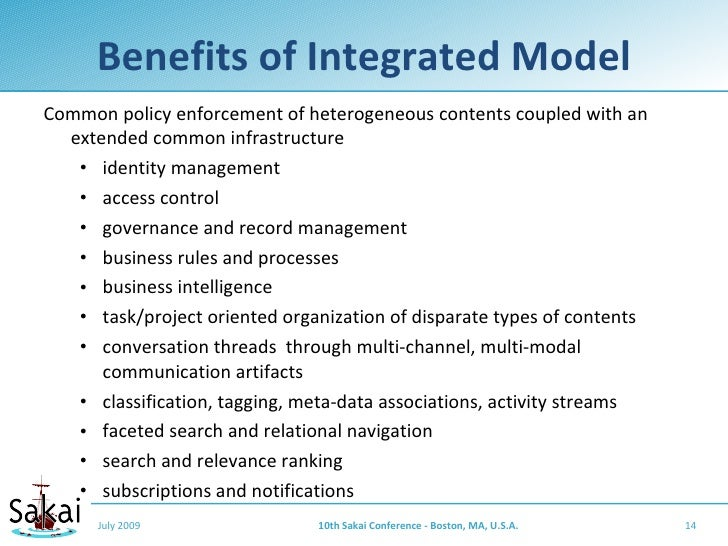 Benefits of Integrated Model Common policy enforcement of heterogeneous contents coupled with an   extended common infrast...