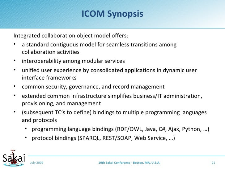 ICOM Synopsis  Integrated collaboration object model offers: • a standard contiguous model for seamless transitions among ...