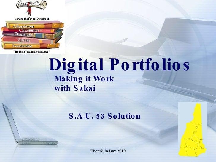 Digital Portfolios Making it Work  with Sakai S.A.U. 53 Solution