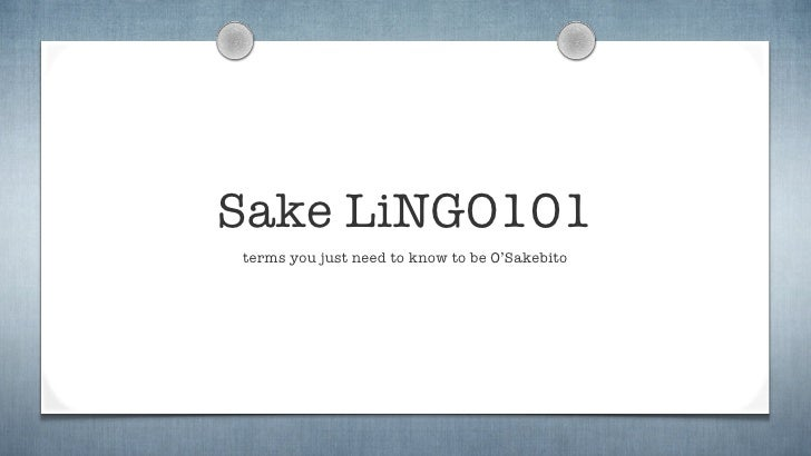 Sake LiNGO101 terms you just need to know to be O'Sakebito