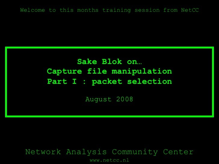Capture file manipulation Part I : packet selection August 2008